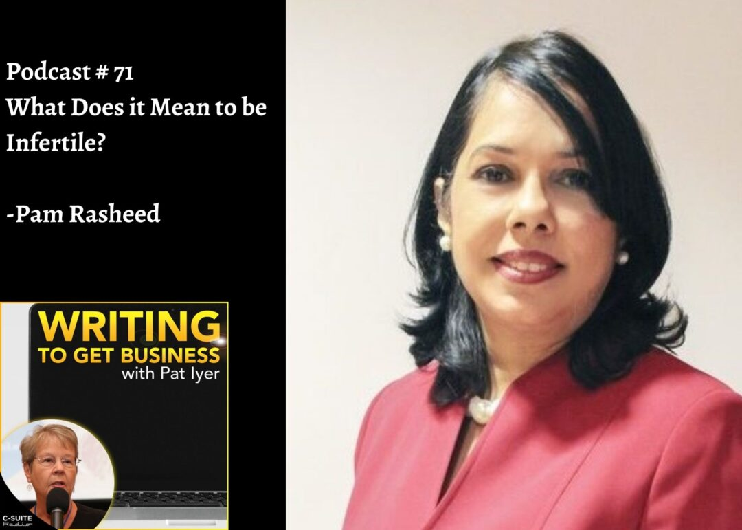 71 What Does it Mean to be Infertile?-Pam Rasheed-Writing to Get Business Podcast
